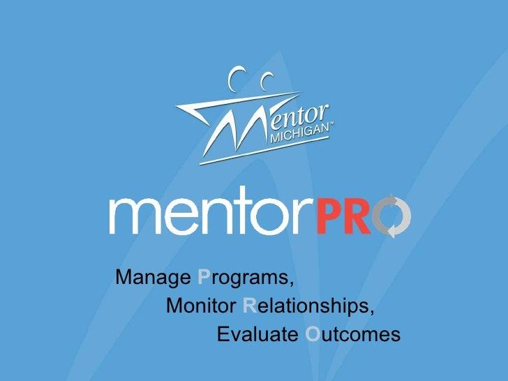 Manage  P rograms, Monitor  R elationships, Evaluate  O utcomes