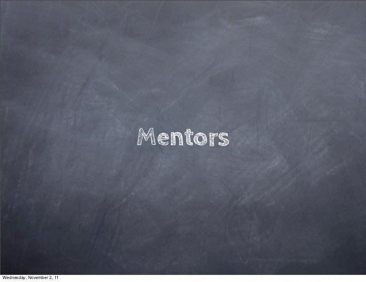 MentorsWednesday, November 2, 11