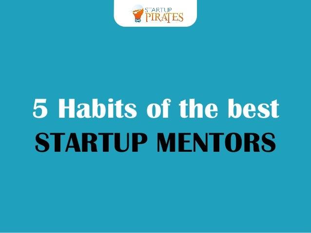5 Habits of the best STARTUP MENTORS