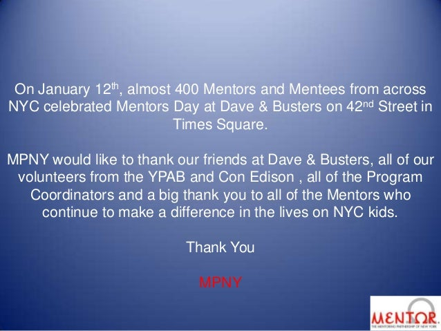 On January 12th, almost 400 Mentors and Mentees from acrossNYC celebrated Mentors Day at Dave & Busters on 42nd Street in ...