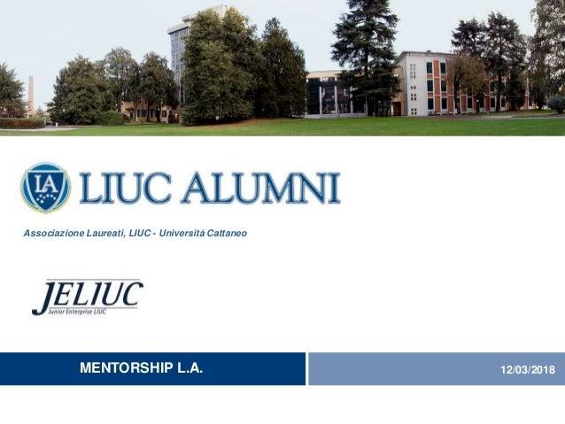 Associazione Laureati, LIUC - Università Cattaneo MENTORSHIP L.A. 12/03/2018