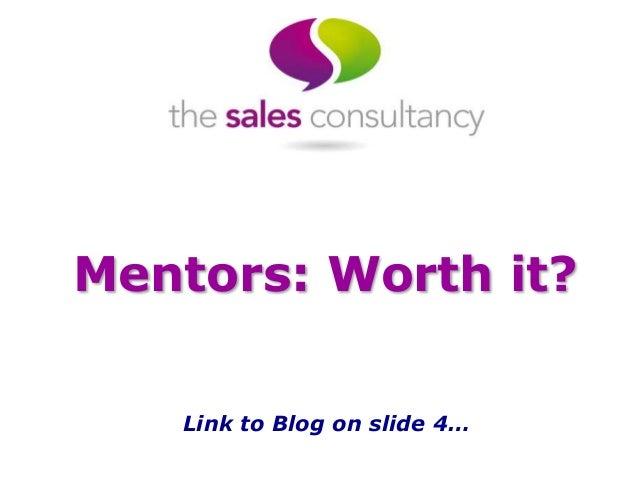 Mentors: Worth it? Link to Blog on slide 4…