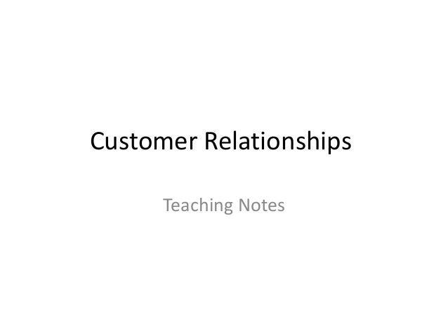 Customer Relationships Teaching Notes