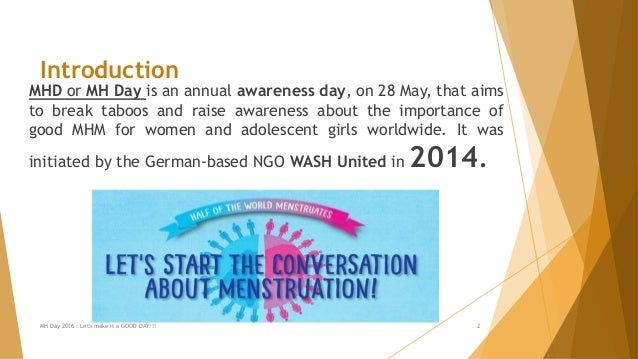 MHD or MH Day is an annual awareness day, on 28 May, that aims to break taboos and raise awareness about the importance of...