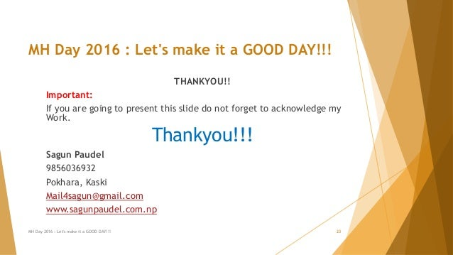 MH Day 2016 : Let's make it a GOOD DAY!!! THANKYOU!! Important: If you are going to present this slide do not forget to ac...