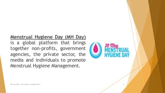 Menstrual Hygiene Day (MH Day) is a global platform that brings together non-profits, government agencies, the private sec...