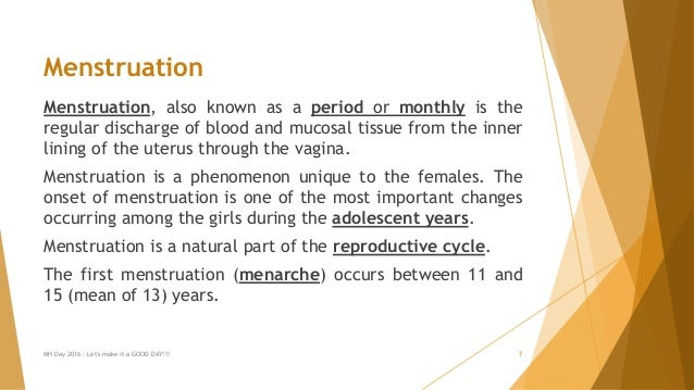 Menstruation Menstruation, also known as a period or monthly is the regular discharge of blood and mucosal tissue from the...