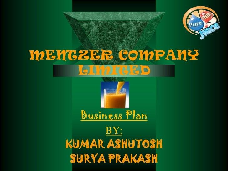 MENTZER COMPANY    LIMITED      Business Plan           BY:   KUMAR ASHUTOSH    SURYA PRAKASH