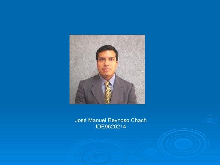 José Manuel Reynoso Chach IDE9620214