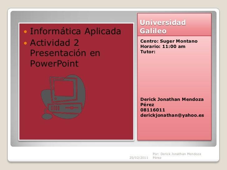 Universidad Informática Aplicada        Galileo Actividad 2                 Centro: Suger Montano                       ...