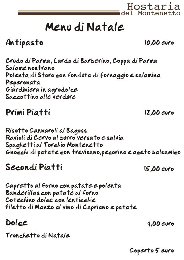 Menu di NataleAntipasto                                       10,00 euroCrudo di Parma, Lardo di Barberino, Coppa di Parma...