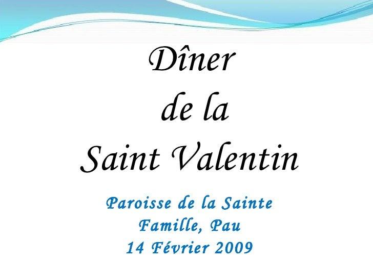 Dîner de la Saint Valentin Paroisse de la Sainte Famille, Pau 14 Février 2009