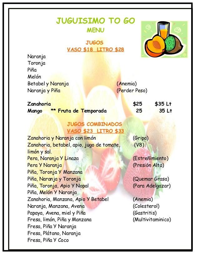 JUGUISIMO TO GO MENU  JUGOS VASO $18 LITRO $28 Naranja Toronja Piña Melón Betabel y Naranja Naranja y Piña  (Anemia) (Perd...