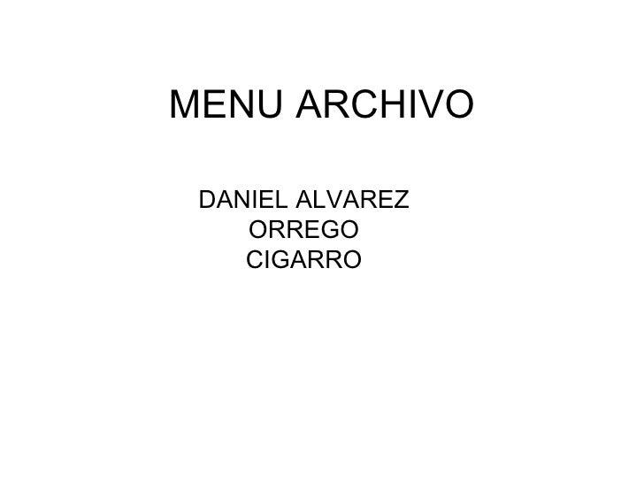 MENU ARCHIVO DANIEL ALVAREZ    ORREGO    CIGARRO