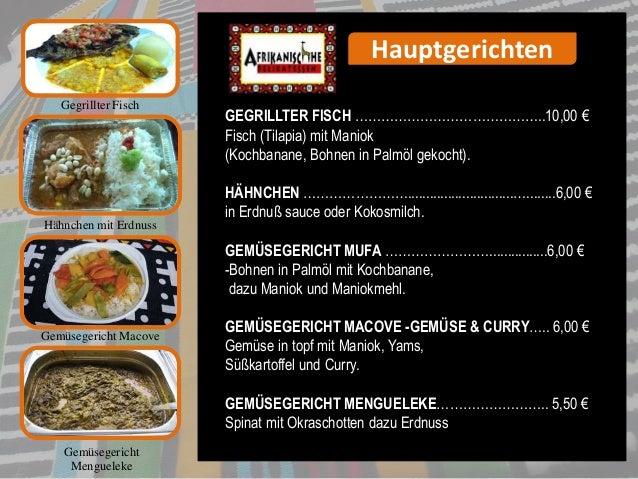 Hähnchen mit Erdnuss GEGRILLTER FISCH ……………………………………..10,00 € Fisch (Tilapia) mit Maniok (Kochbanane, Bohnen in Palmöl gek...