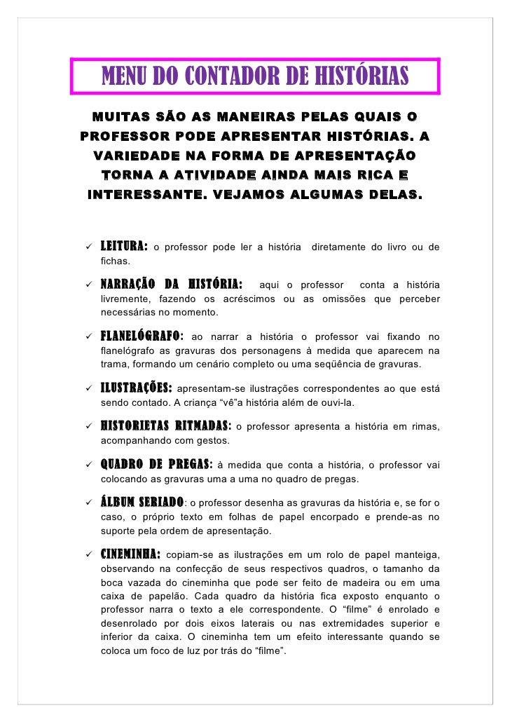 MENU DO CONTADOR DE HISTÓRIAS  MUITAS SÃO AS MANEIRAS PELAS QUAIS O PROFESSOR PODE APRESENTAR HISTÓRIAS. A     VARIEDADE N...