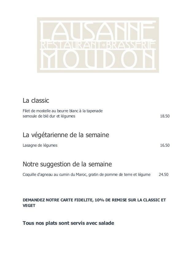 La classicFilet de mostelle au beurre blanc à la tapenadesemoule de blé dur et légumes 18.50La végétarienne de la semaineL...