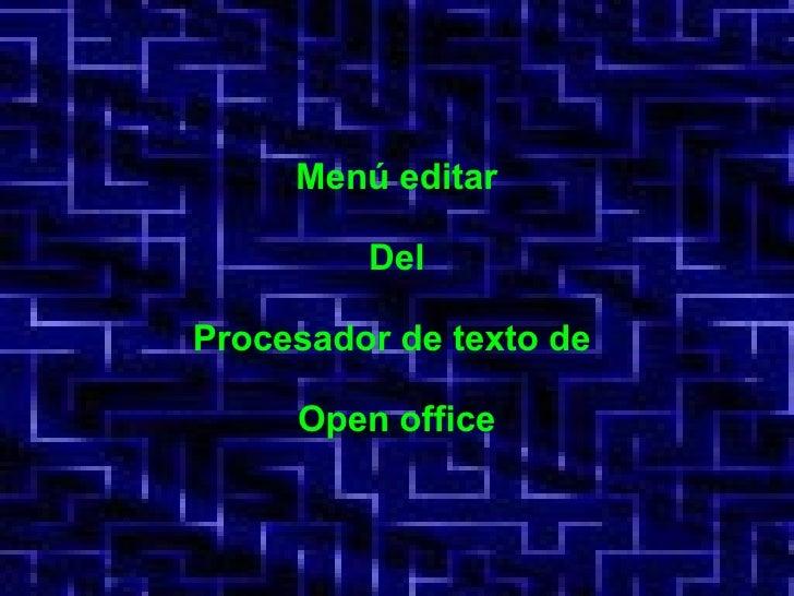 Menú editar Del Procesador de texto de  Open office