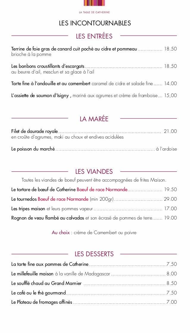 LES INCONTOURNABLES les entrées Terrine de foie gras de canard cuit poché au cidre et pommeau.................. 18.50 brio...