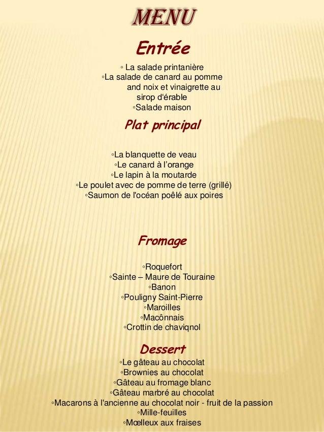 MENU                       Entrée                  ◦ La salade printanière             ◦La salade de canard au pomme      ...