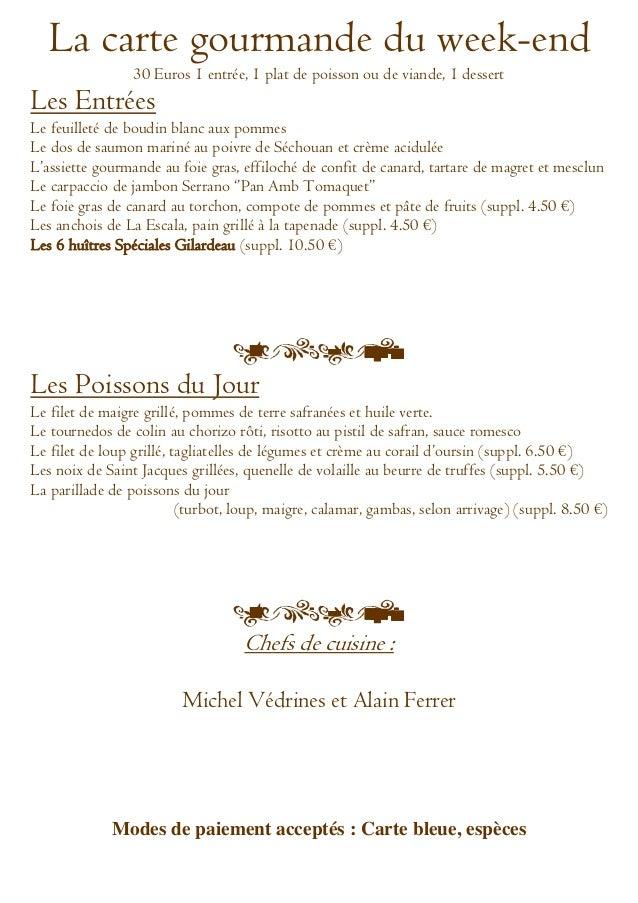 La carte gourmande du week-end                 30 Euros 1 entrée, 1 plat de poisson ou de viande, 1 dessertLes EntréesLe f...