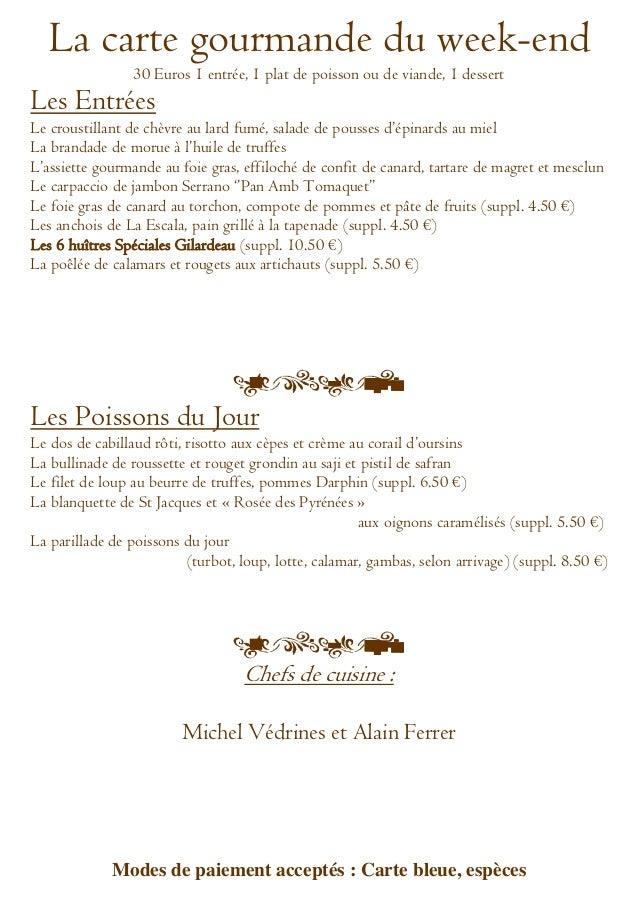 La carte gourmande du week-end                 30 Euros 1 entrée, 1 plat de poisson ou de viande, 1 dessertLes EntréesLe c...