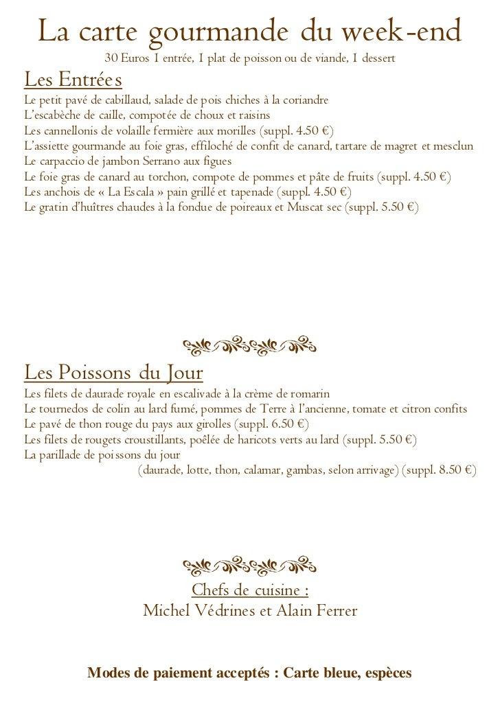 La carte gourmande du week-end                30 Euros 1 entrée, 1 plat de poisson ou de viande, 1 dessertLes EntréesLe pe...