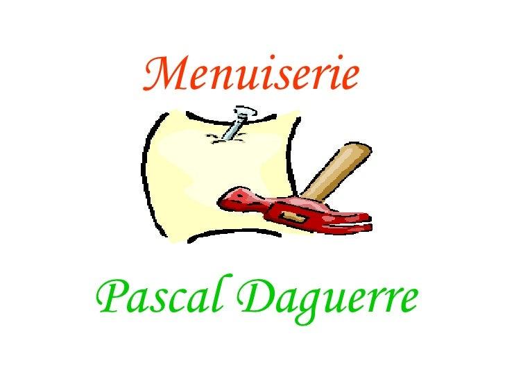 Menuiserie Pascal Daguerre