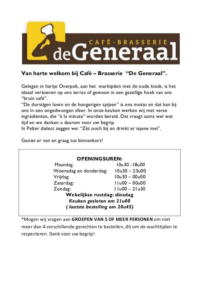 """Van harte welkom bij Café – Brasserie """"De Generaal"""". Gelegen in hartje Overpelt, aan het marktplein met de oude kiosk, is ..."""