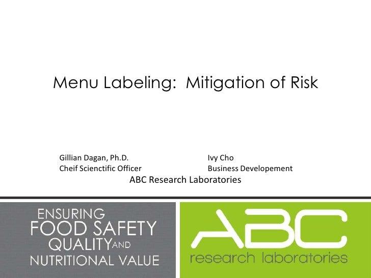 Menu Labeling: Mitigation of RiskGillian Dagan, Ph.D.                  Ivy ChoCheif Scienctific Officer             Busine...