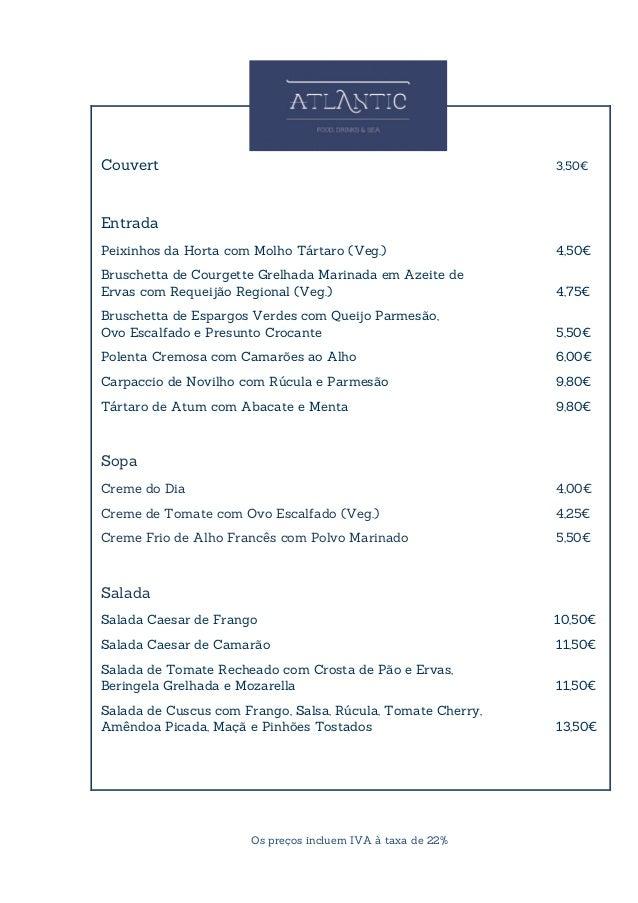 Couvert 3,50€  Os preços incluem IVA à taxa de 22%  Entrada  Peixinhos da Horta com Molho Tártaro (Veg.) 4,50€  Bruschetta...
