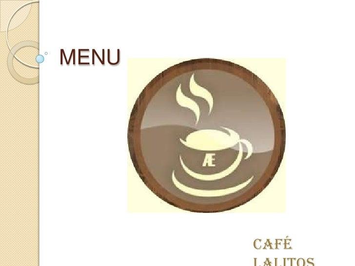MENU<br />Café Lalitos<br />