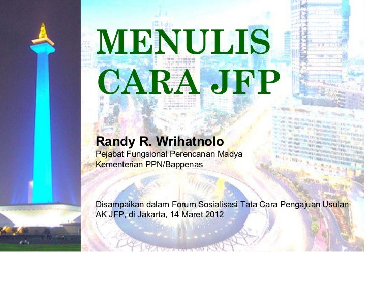 MENULISCARA JFPRandy R. WrihatnoloPejabat Fungsional Perencanan MadyaKementerian PPN/BappenasDisampaikan dalam Forum Sosia...
