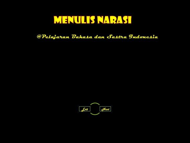 @Pelajaran Bahasa dan Sastra Indonesia Menulis Narasi Exit Next
