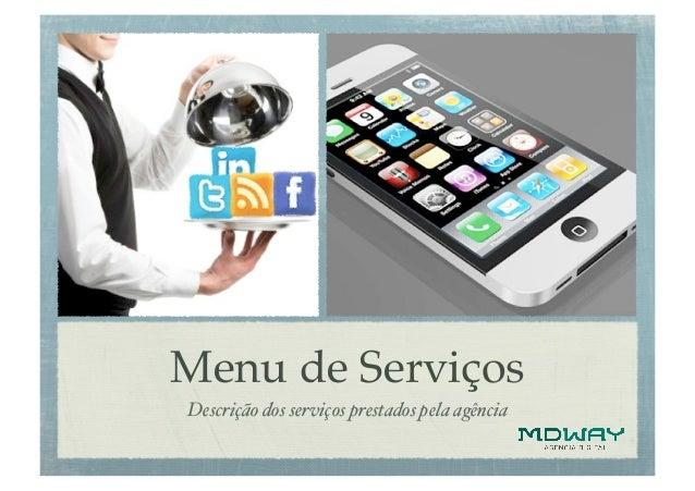 Menu de Serviços!Descrição dos serviços prestados pela agência!