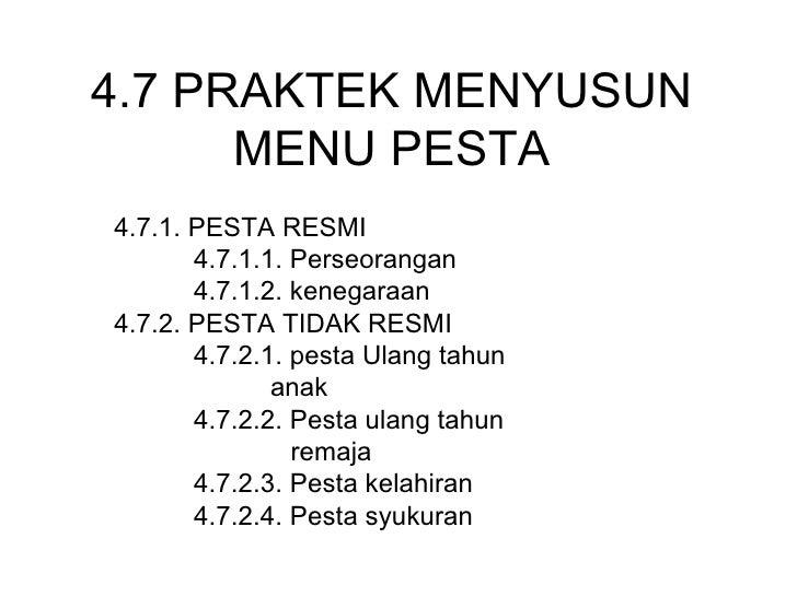 4.7 PRAKTEK MENYUSUN      MENU PESTA4.7.1. PESTA RESMI       4.7.1.1. Perseorangan       4.7.1.2. kenegaraan4.7.2. PESTA T...