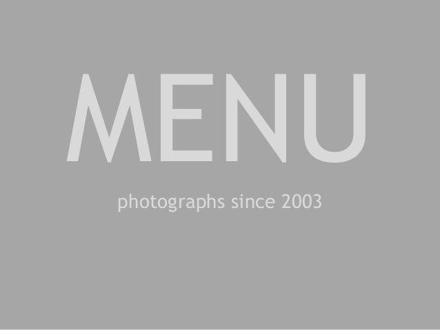 MENUphotographs since 2003