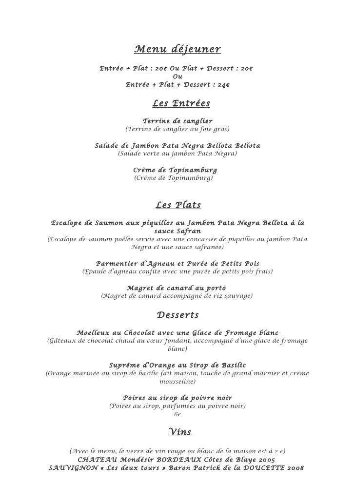 Menu déjeuner                Entrée + Plat : 20€ Ou Plat + Dessert : 20€                                     Ou           ...