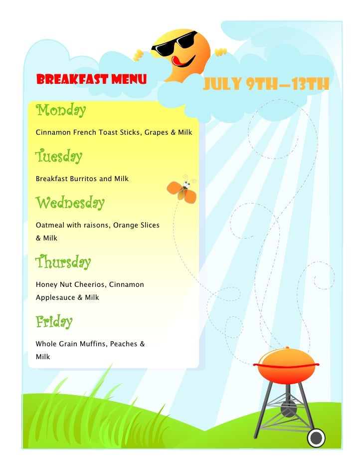 Breakfast Menu                                July 9th—13thMondayCinnamon French Toast Sticks, Grapes & MilkTuesdayBreakfa...