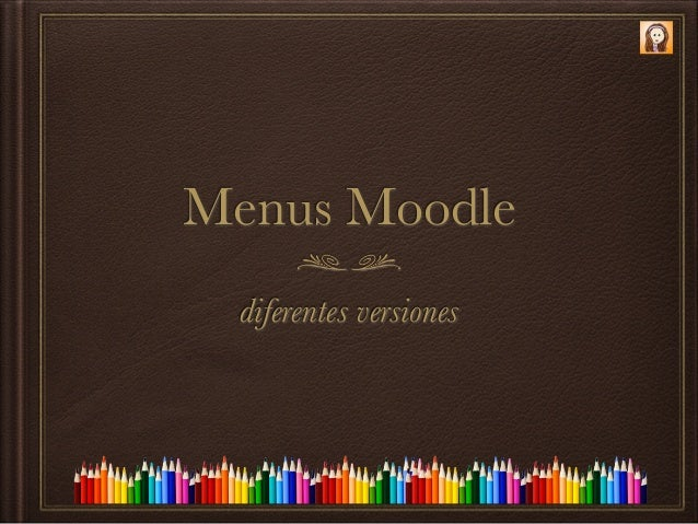 Menus Moodlediferentes versiones
