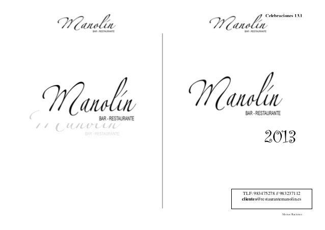 Celebraciones 13.1           2013 TLF: 983475278 // 983237112clientes@restaurantemanolin.es                    Menus Racio...