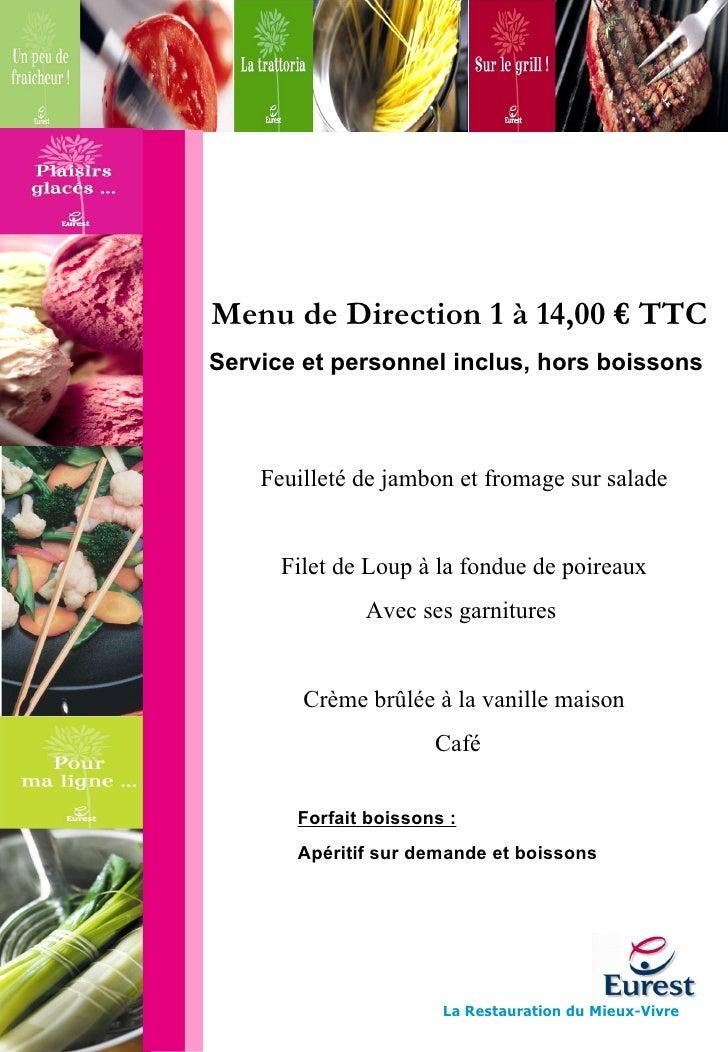 Menu de Direction 1 à 14,00 € TTC Service et personnel inclus, hors boissons   <ul><li>Feuilleté de jambon et fromage sur ...