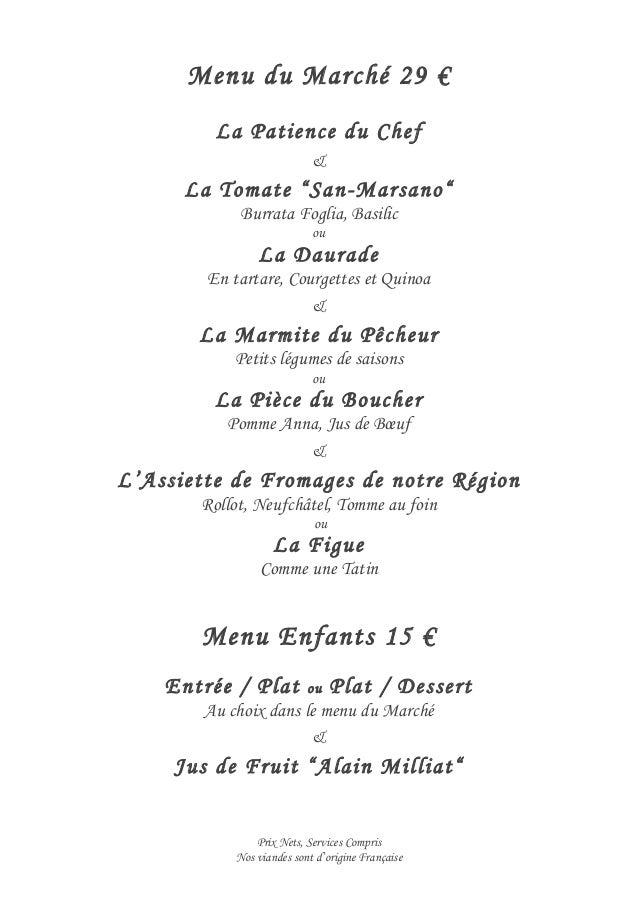 """Prix Nets, Services Compris Nos viandes sont d'origine Française Menu du Marché 29 € La Patience du Chef & La Tomate """"San-..."""