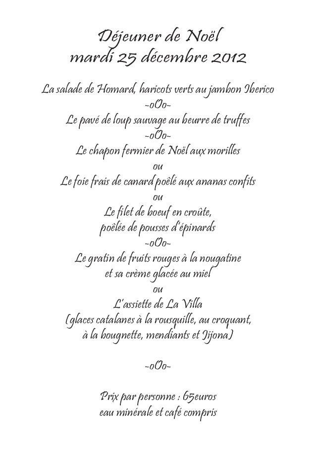 Déjeuner de Noël      mardi 25 décembre 2012La salade de Homard, haricots verts au jambon Iberico                         ...