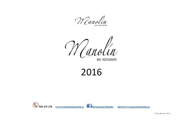 Menús Raciones/2016 2016 983 475 278 www.restaurantemanolin.es RestauranteManolin clientes@restaurantemanolin.es