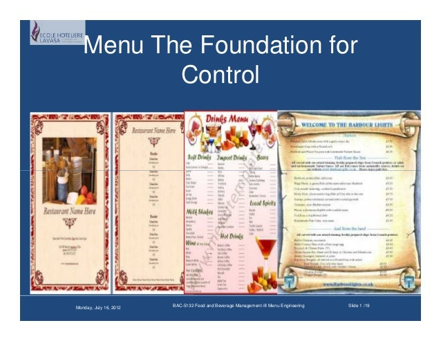 Menu The Foundation for Control Monday, July 16, 2012 BAC-5132 Food and Beverage Management-III Menu Engineering Slide 1 /...