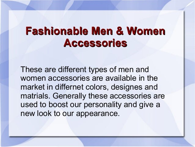 Fashionable Men & WomenFashionable Men & Women AccessoriesAccessories These are different types of men and women accessori...