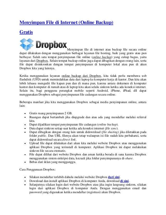 Menyimpan File di Internet (Online Backup)GratisMenyimpan file di internet atau backup file secara onlinedapat dilakukan d...