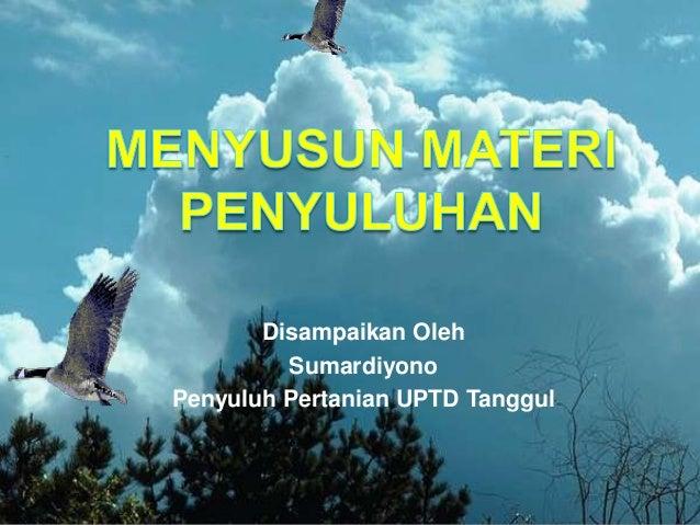 Disampaikan Oleh         SumardiyonoPenyuluh Pertanian UPTD Tanggul