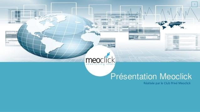 Réalisée par le Club Privé Meoclick Présentation Meoclick 1